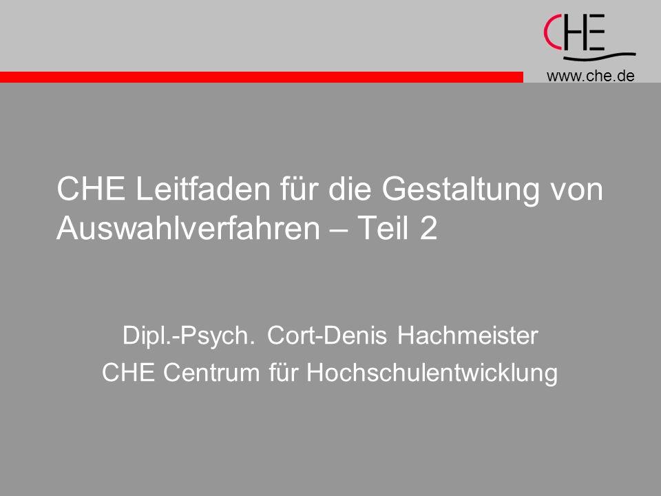 www.che.de CHE Leitfaden für die Gestaltung von Auswahlverfahren – Teil 2 Dipl.-Psych.