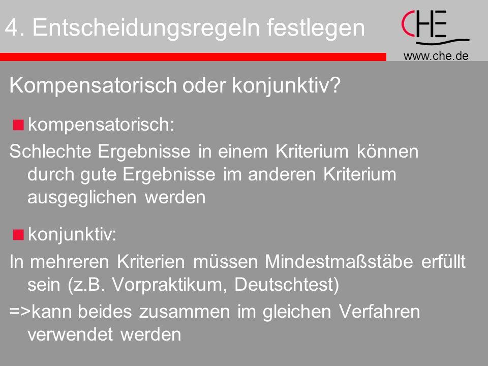 www.che.de 4.Entscheidungsregeln festlegen Kompensatorisch oder konjunktiv.