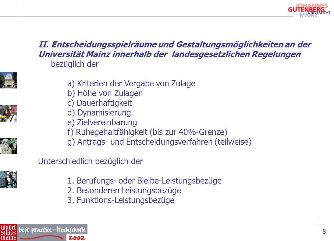 8 II. Entscheidungsspielräume und Gestaltungsmöglichkeiten an der Universität Mainz innerhalb der landesgesetzlichen Regelungen bezüglich der a) Krite