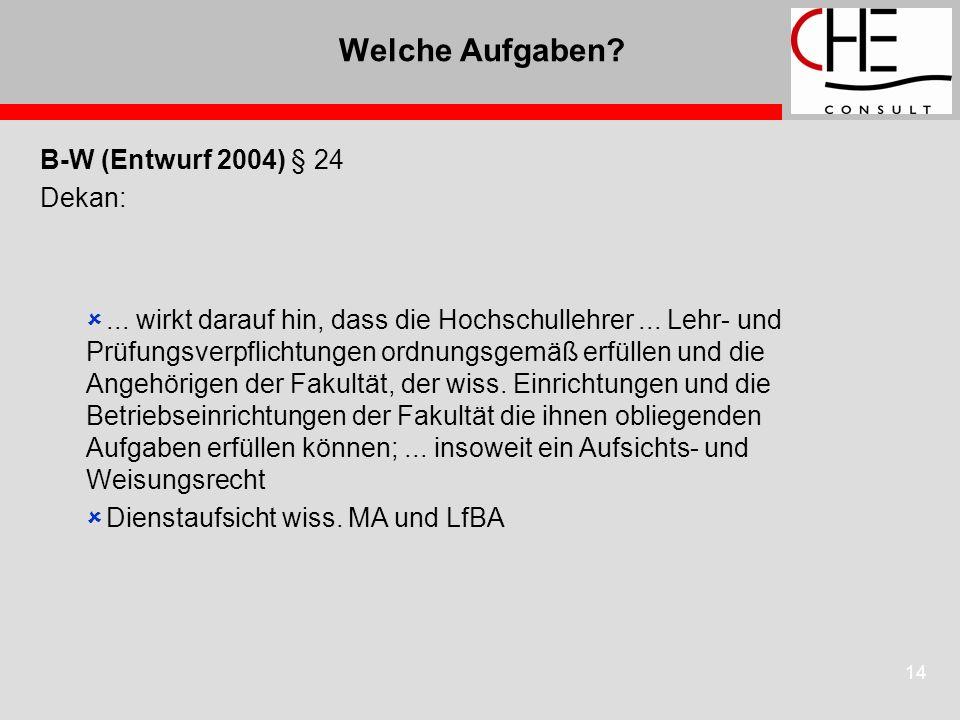 14 Welche Aufgaben. B-W (Entwurf 2004) § 24 Dekan:...