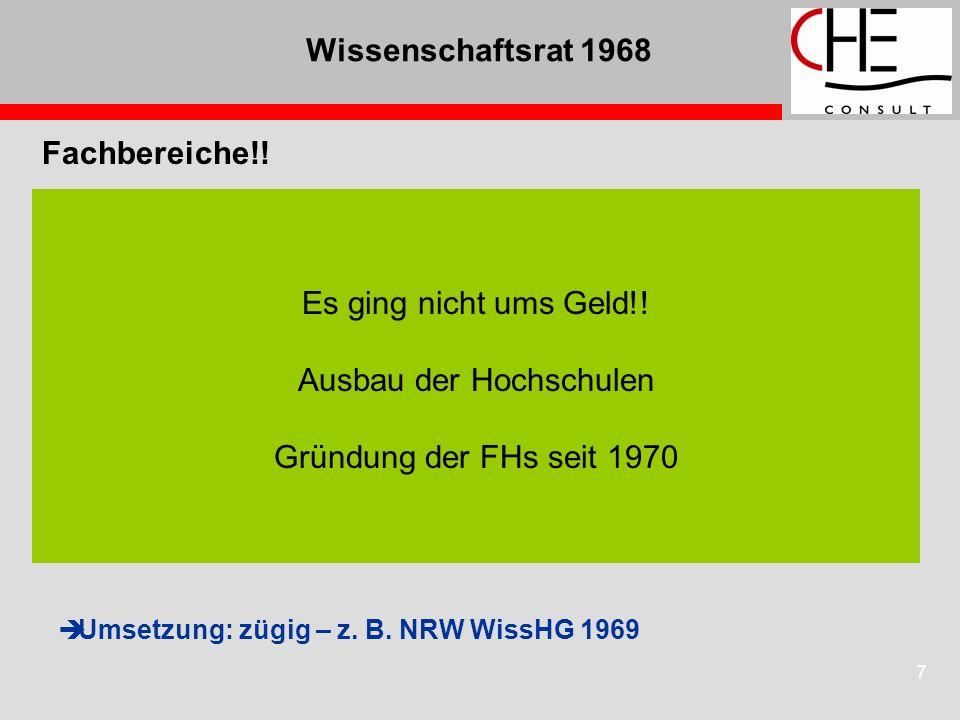 7 Wissenschaftsrat 1968 Fachbereiche!! Gründe / Ziele: Ordinarienmacht brechen – Demokratisierung d. HS kleinere Einheiten bilden Verrechtlichung Prob