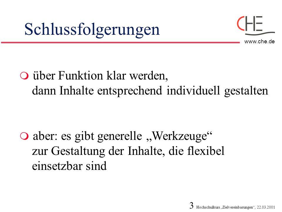 3 Hochschulkurs Zielvereinbarungen, 22.03.2001 www.che.de Schlussfolgerungen über Funktion klar werden, dann Inhalte entsprechend individuell gestalte