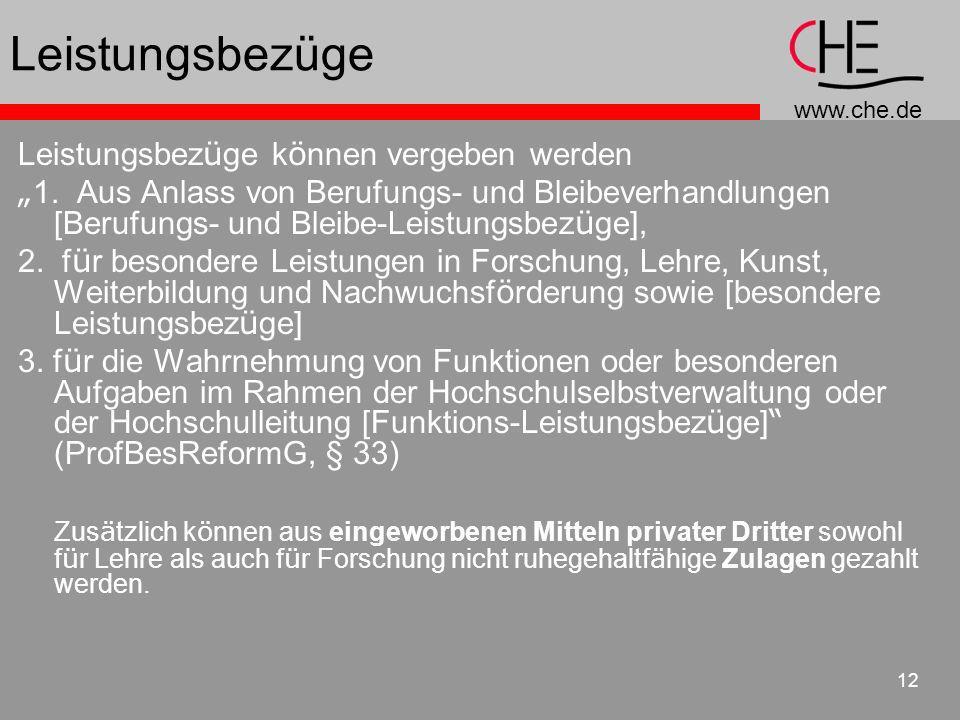 www.che.de 12 Leistungsbezüge Leistungsbez ü ge k ö nnen vergeben werden 1. Aus Anlass von Berufungs- und Bleibeverhandlungen [Berufungs- und Bleibe-L