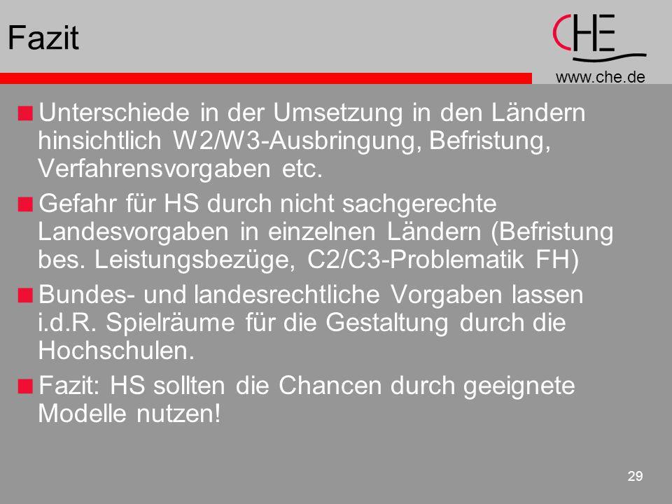 www.che.de 29 Fazit Unterschiede in der Umsetzung in den Ländern hinsichtlich W2/W3-Ausbringung, Befristung, Verfahrensvorgaben etc. Gefahr für HS dur