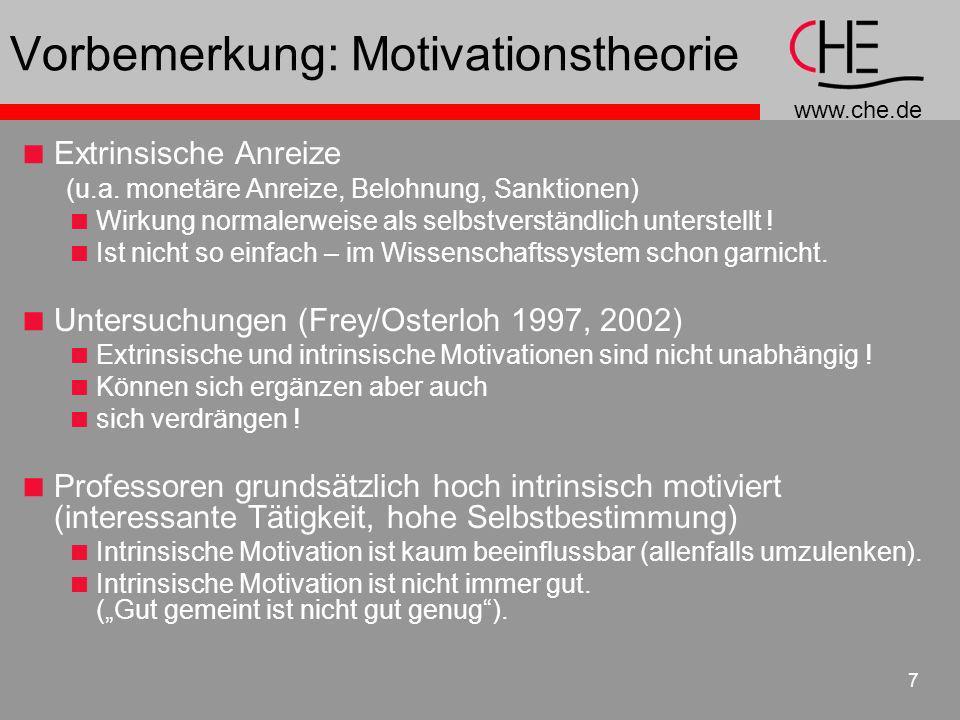 www.che.de 7 Vorbemerkung: Motivationstheorie Extrinsische Anreize (u.a. monetäre Anreize, Belohnung, Sanktionen) Wirkung normalerweise als selbstvers