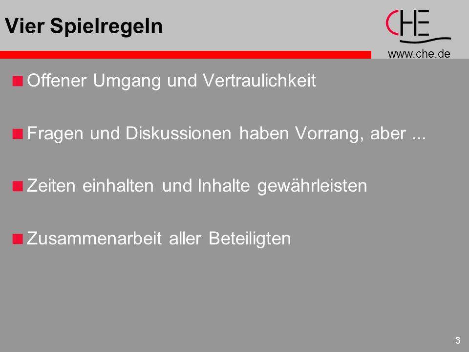 www.che.de 3 Vier Spielregeln Offener Umgang und Vertraulichkeit Fragen und Diskussionen haben Vorrang, aber... Zeiten einhalten und Inhalte gewährlei