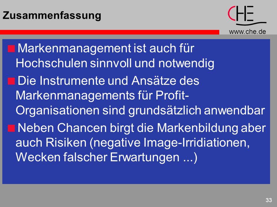www.che.de 33 Zusammenfassung Markenmanagement ist auch für Hochschulen sinnvoll und notwendig Die Instrumente und Ansätze des Markenmanagements für P