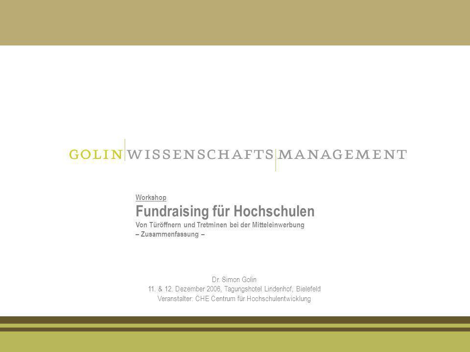 Dr. Simon Golin 11. & 12. Dezember 2006, Tagungshotel Lindenhof, Bielefeld Veranstalter: CHE Centrum für Hochschulentwicklung Workshop Von Türöffnern