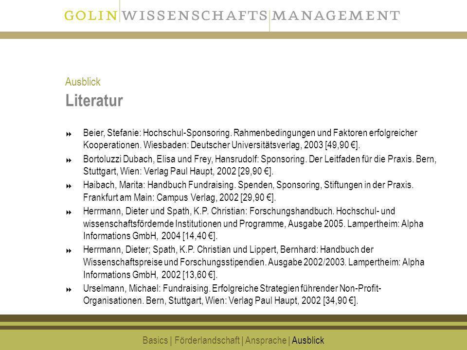 23 Literatur Basics | Förderlandschaft | Ansprache | Ausblick Beier, Stefanie: Hochschul-Sponsoring. Rahmenbedingungen und Faktoren erfolgreicher Koop