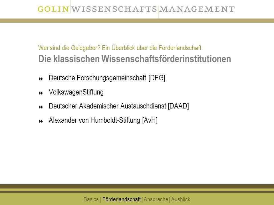 77 Die klassischen Wissenschaftsförderinstitutionen Deutsche Forschungsgemeinschaft [DFG] VolkswagenStiftung Deutscher Akademischer Austauschdienst [D