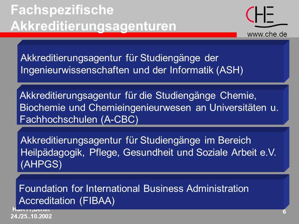 www.che.de HSK11,Berlin 24./25..10.2002 6 Fachspezifische Akkreditierungsagenturen Foundation for International Business Administration Accreditation