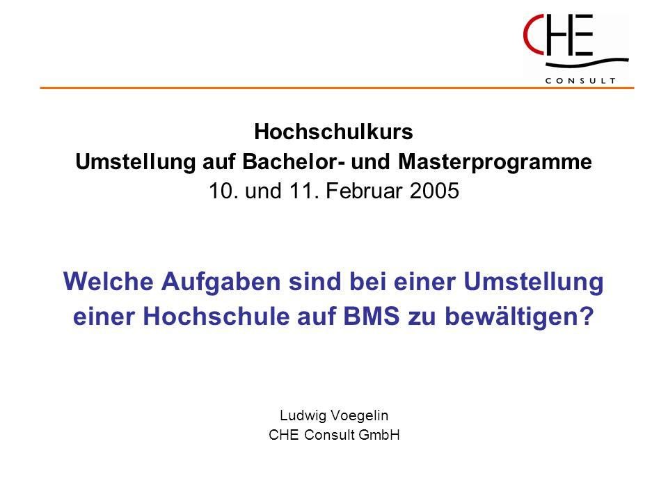 Hochschulkurs Umstellung auf Bachelor- und Masterprogramme 10. und 11. Februar 2005 Welche Aufgaben sind bei einer Umstellung einer Hochschule auf BMS