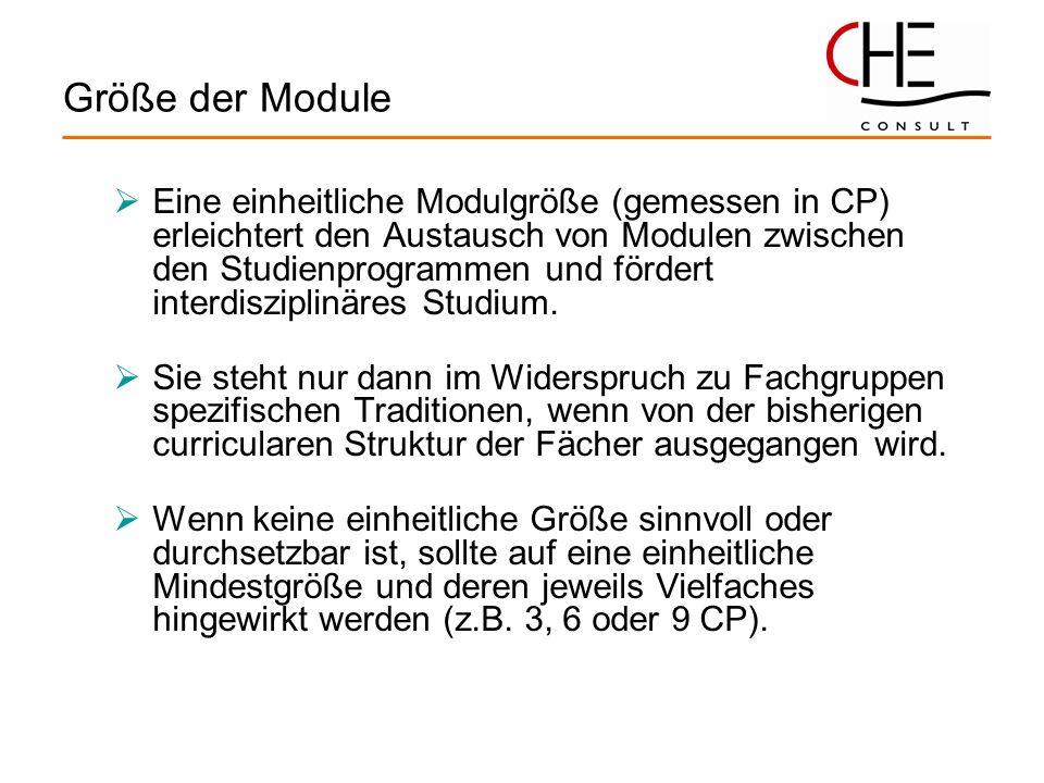 Größe der Module Eine einheitliche Modulgröße (gemessen in CP) erleichtert den Austausch von Modulen zwischen den Studienprogrammen und fördert interd