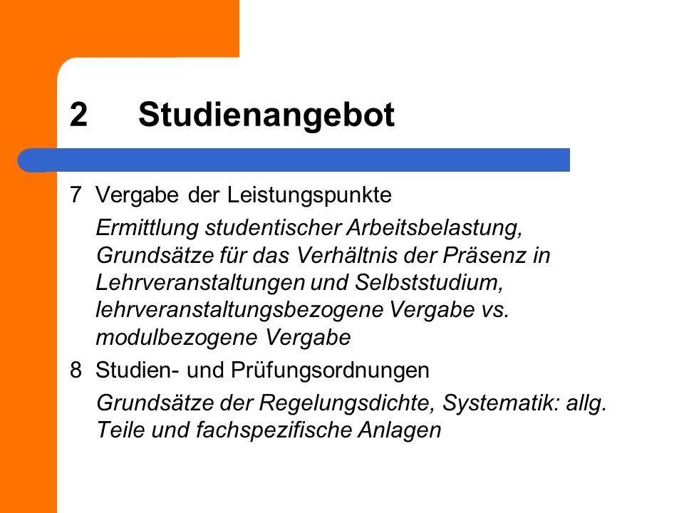 2Studienangebot 7Vergabe der Leistungspunkte Ermittlung studentischer Arbeitsbelastung, Grundsätze für das Verhältnis der Präsenz in Lehrveranstaltung