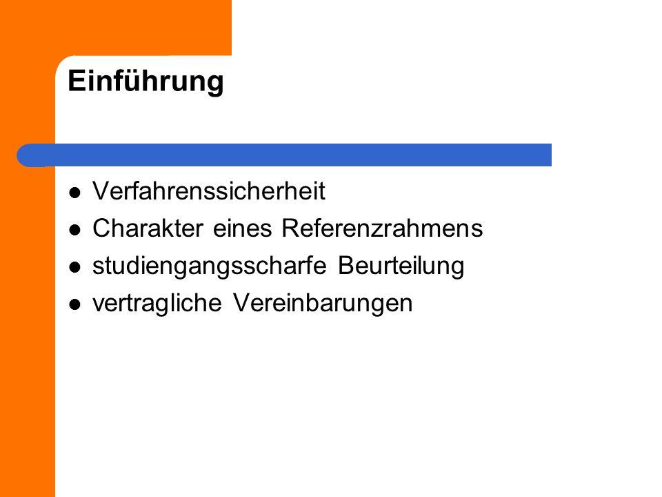 Einführung Verfahrenssicherheit Charakter eines Referenzrahmens studiengangsscharfe Beurteilung vertragliche Vereinbarungen