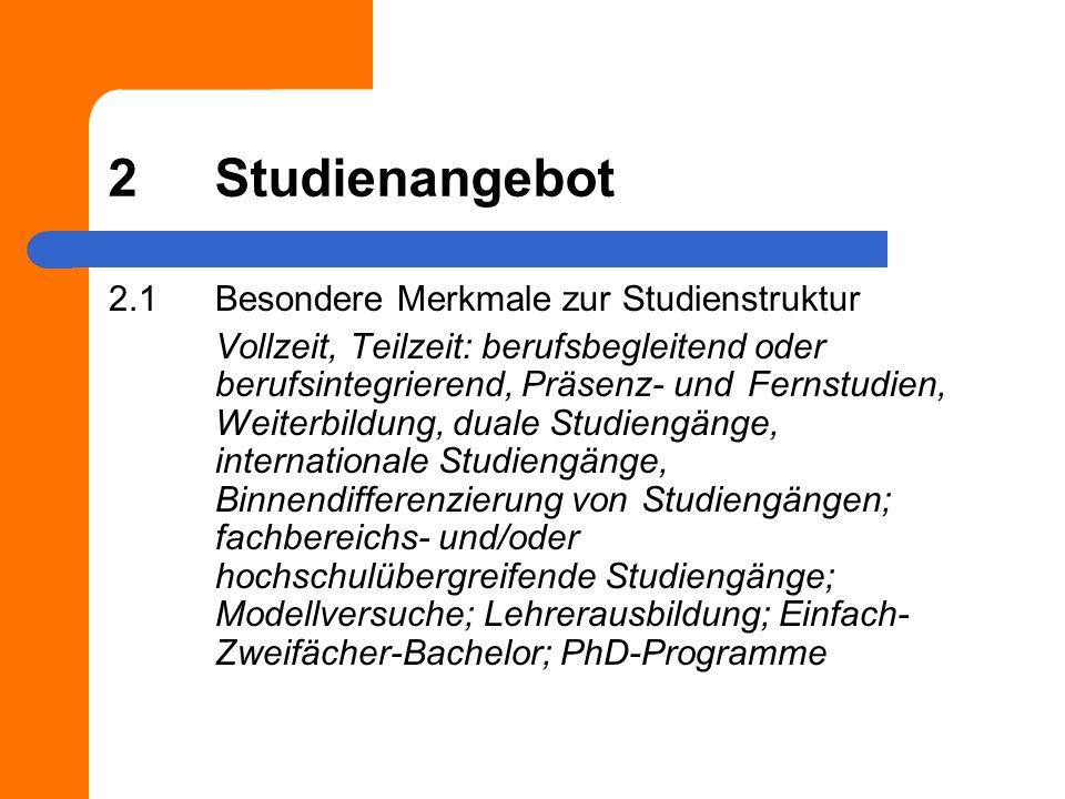 2Studienangebot 2.1Besondere Merkmale zur Studienstruktur Vollzeit, Teilzeit: berufsbegleitend oder berufsintegrierend, Präsenz- und Fernstudien, Weit