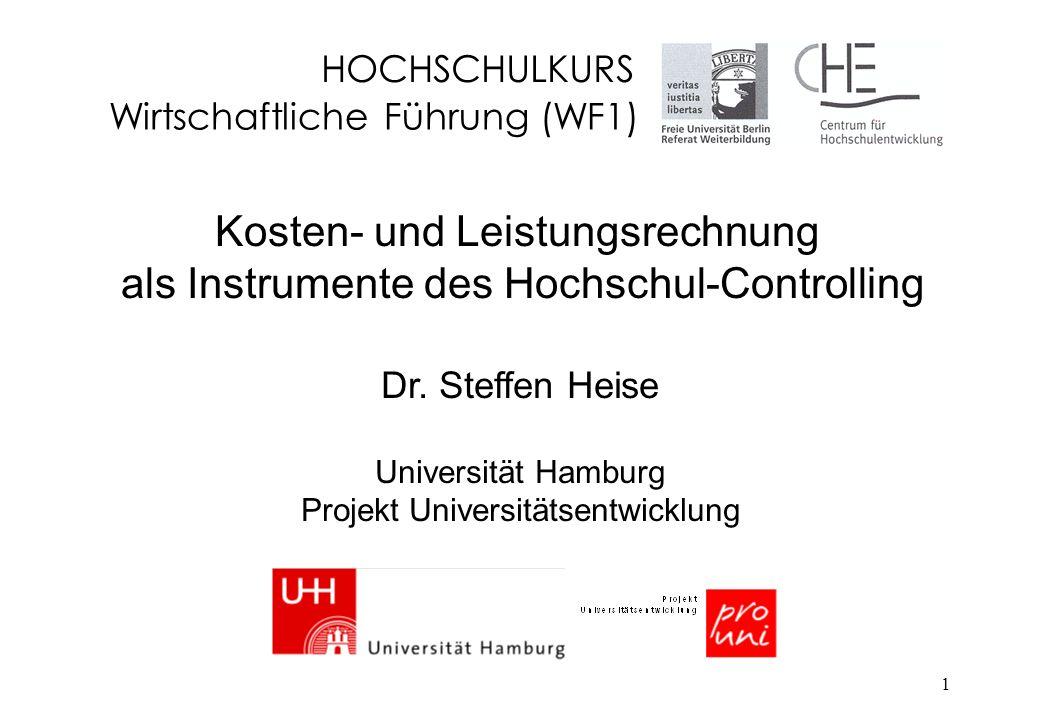 Kosten- und Leistungsrechnung als Instrumente des Hochschul-Controlling Dr. Steffen Heise Universität Hamburg Projekt Universitätsentwicklung HOCHSCHU