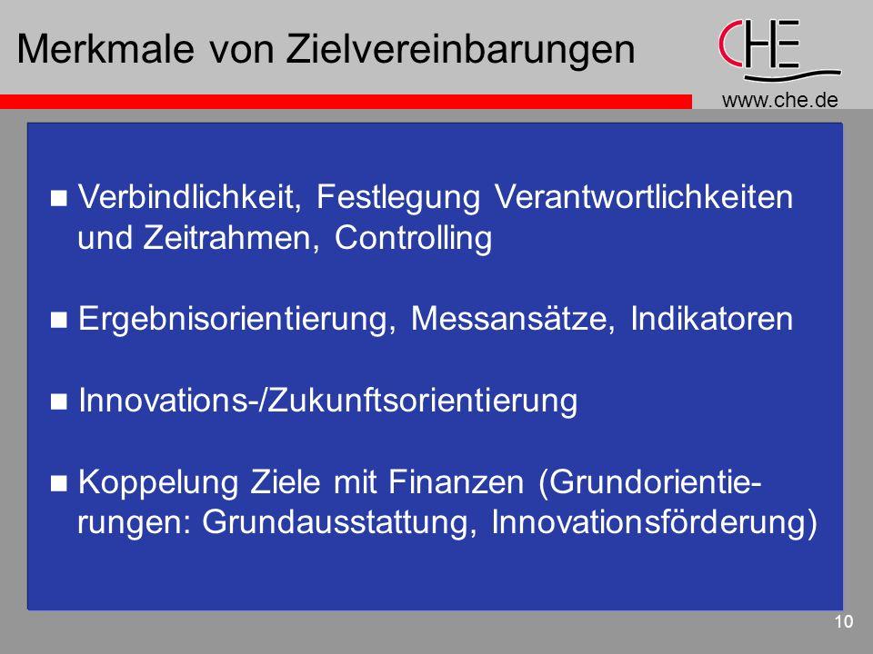 www.che.de 10 Merkmale von Zielvereinbarungen n Verbindlichkeit, Festlegung Verantwortlichkeiten und Zeitrahmen, Controlling n Ergebnisorientierung, M