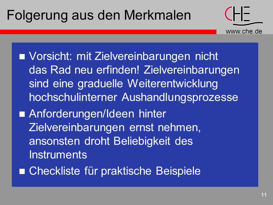 www.che.de 11 Folgerung aus den Merkmalen n Vorsicht: mit Zielvereinbarungen nicht das Rad neu erfinden! Zielvereinbarungen sind eine graduelle Weiter