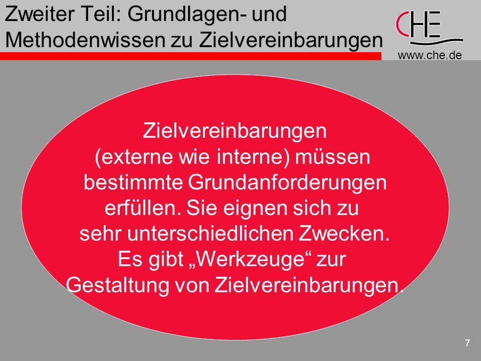 www.che.de 8 Merkmale von Zielvereinbarungen n partnerschaftliches Verhältnis: Verhandlung, Dialog als Prozessbestandteil n Gegenstrom-Elemente als Ausdruck der Partnerschaft n wechselseitige Verpflichtungen, Leistung/ Gegenleistung, die miteinander in Beziehung stehen