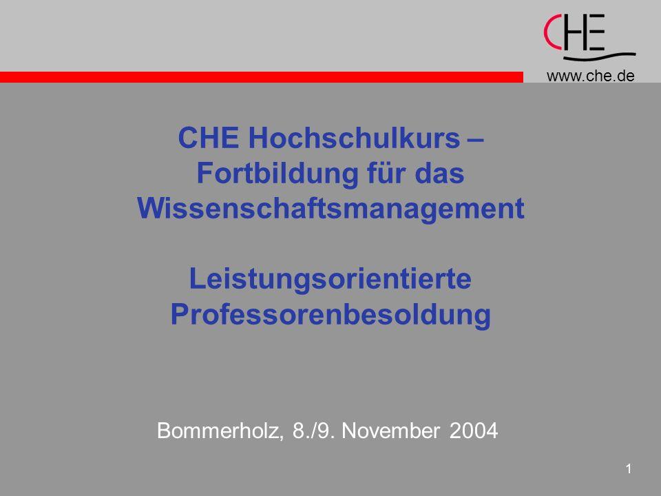 www.che.de 1 CHE Hochschulkurs – Fortbildung für das Wissenschaftsmanagement Leistungsorientierte Professorenbesoldung Bommerholz, 8./9.