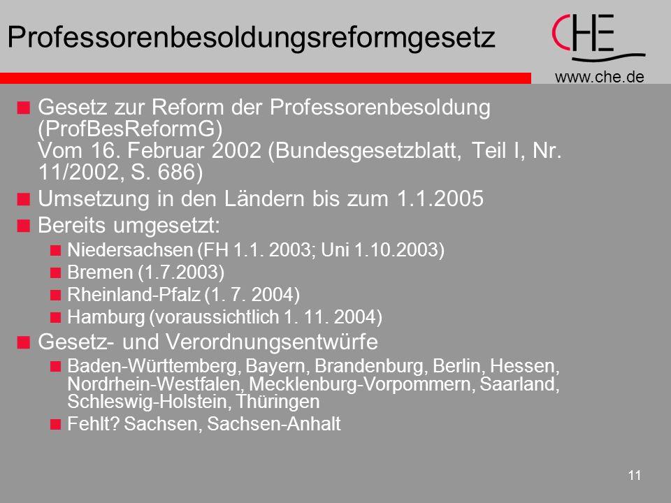www.che.de 11 Professorenbesoldungsreformgesetz Gesetz zur Reform der Professorenbesoldung (ProfBesReformG) Vom 16.