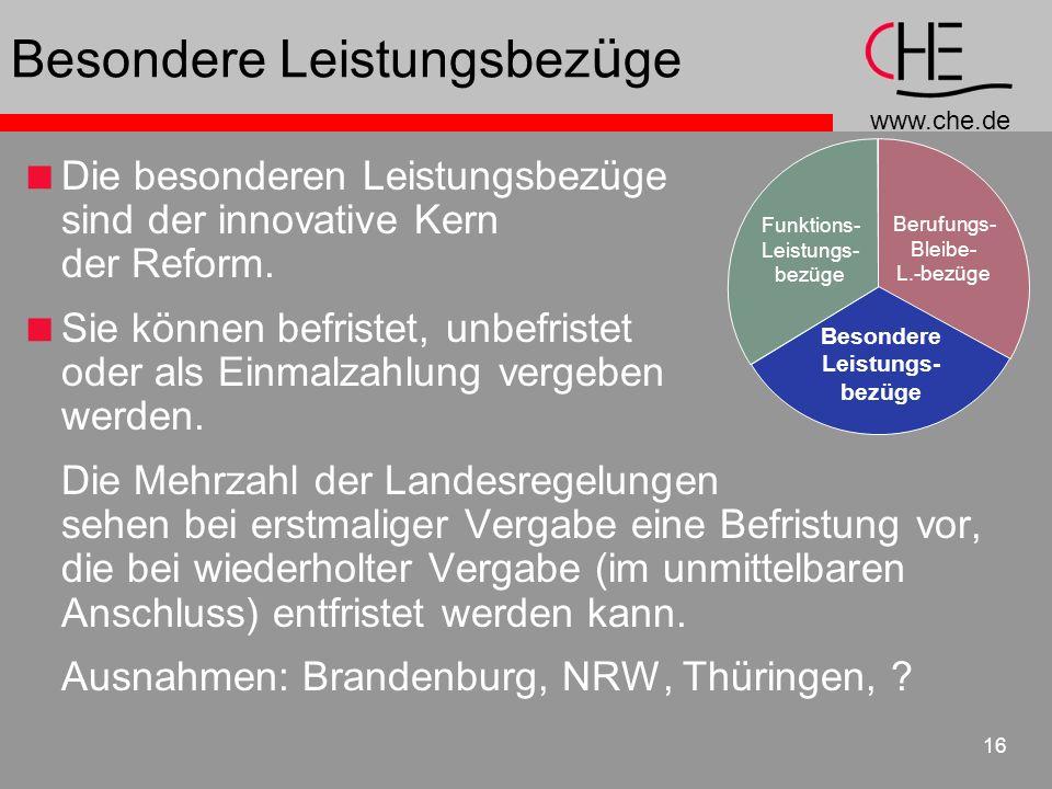 www.che.de 16 Besondere Leistungsbez ü ge Die besonderen Leistungsbezüge sind der innovative Kern der Reform.