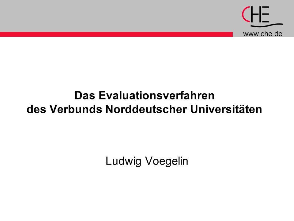 www.che.de Das Evaluationsverfahren des Verbunds Norddeutscher Universitäten Ludwig Voegelin