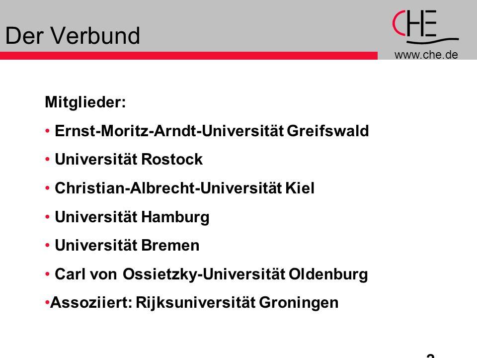 www.che.de 2 Der Verbund Mitglieder: Ernst-Moritz-Arndt-Universität Greifswald Universität Rostock Christian-Albrecht-Universität Kiel Universität Ham