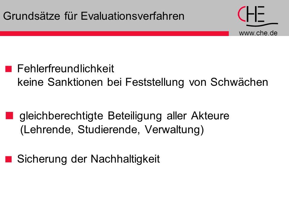 www.che.de 6 Grundsätze für Evaluationsverfahren FehlerfreundlichkeitF (keine Sanktionen bei Feststellung von Schwächen gleichberechtigte Beteiligung aller Akteure (Lehrende, Studierende, Verwaltung) Sicherung der Nachhaltigkeit