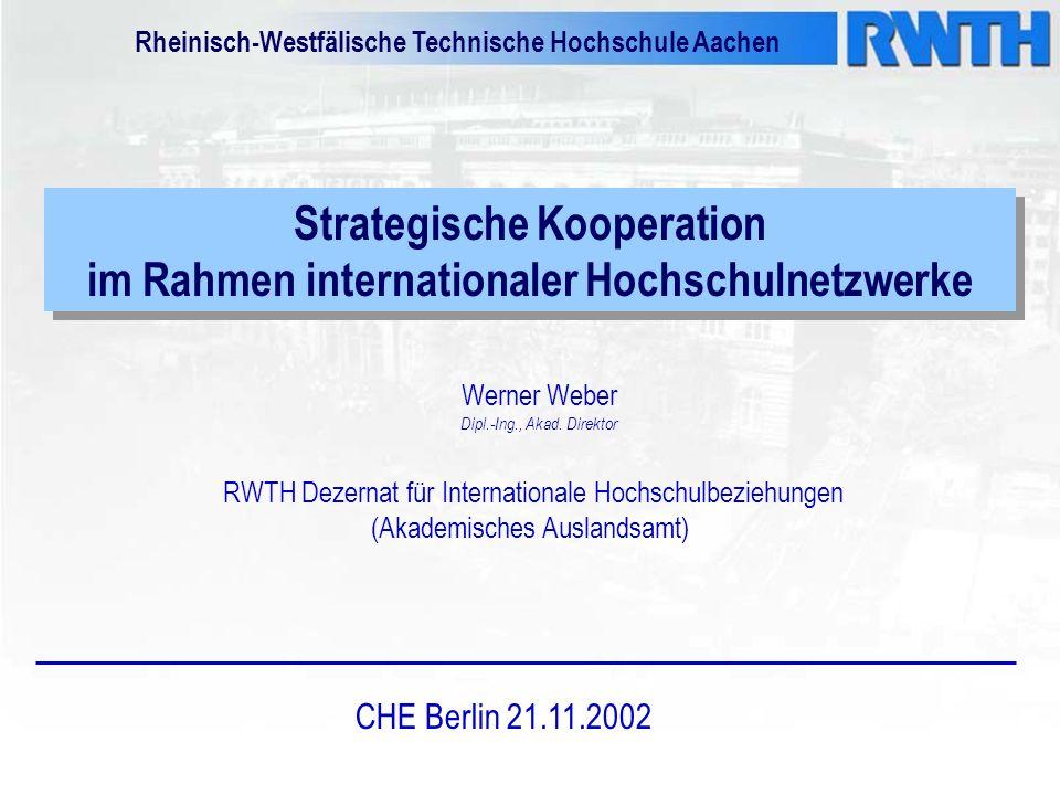 Strategische Kooperation im Rahmen internationaler Hochschulnetzwerke Werner Weber Dipl.-Ing., Akad.