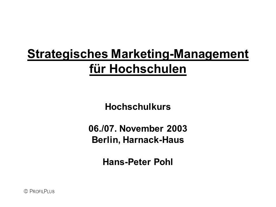 P ROFIL P LUS Strategisches Marketing-Management für Hochschulen Hochschulkurs 06./07.