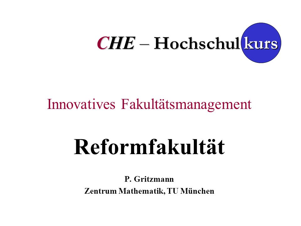 CHE – Hochschul Innovatives Fakultätsmanagement Reformfakultät P.