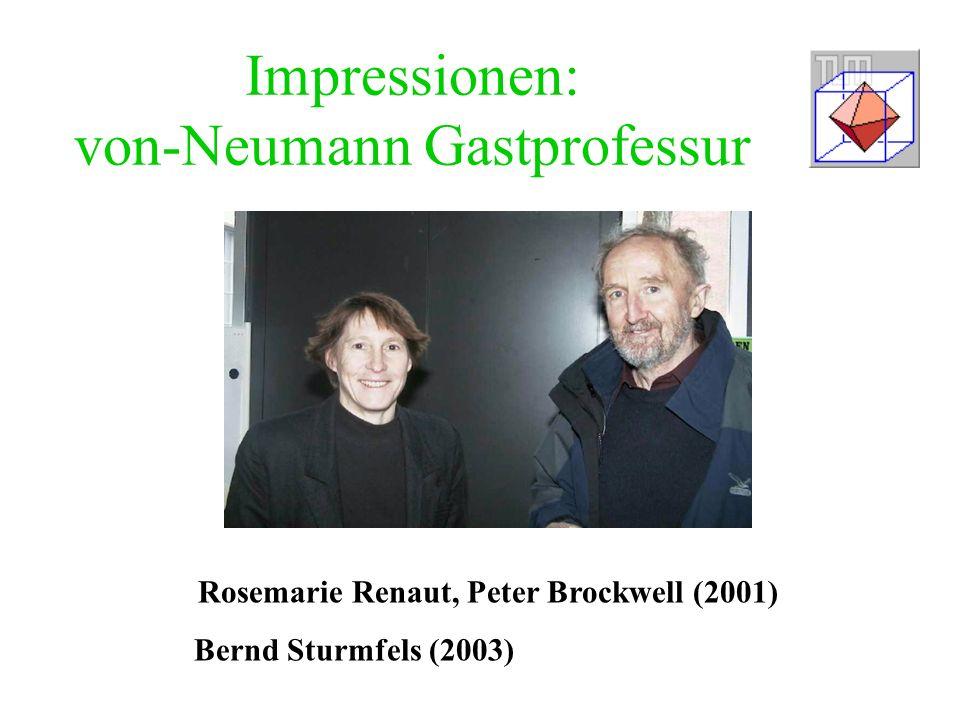 Impressionen: von-Neumann Gastprofessur Rosemarie Renaut, Peter Brockwell (2001) Bernd Sturmfels (2003)