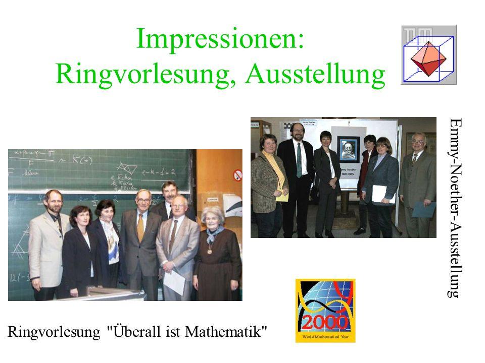 Impressionen: Ringvorlesung, Ausstellung Ringvorlesung Überall ist Mathematik Emmy-Noether-Ausstellung