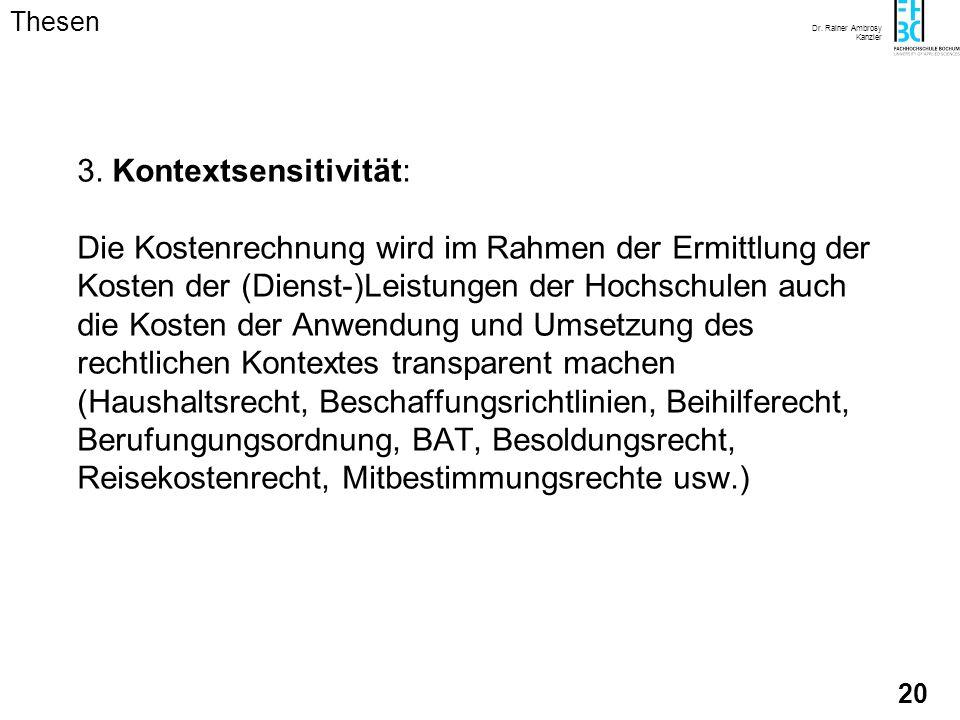 Dr. Rainer Ambrosy Kanzler 19 1. Machbarkeit: Die Kostenrechnung an Hochschulen als Kostenarten-, Kostenstellen- und Kostenträger- sowie Prozeßkostenr