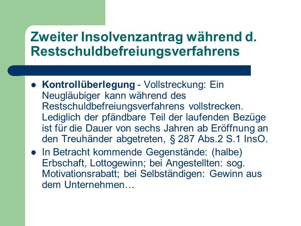 Zweiter Insolvenzantrag während d. Restschuldbefreiungsverfahrens Kontrollüberlegung - Vollstreckung: Ein Neugläubiger kann während des Restschuldbefr