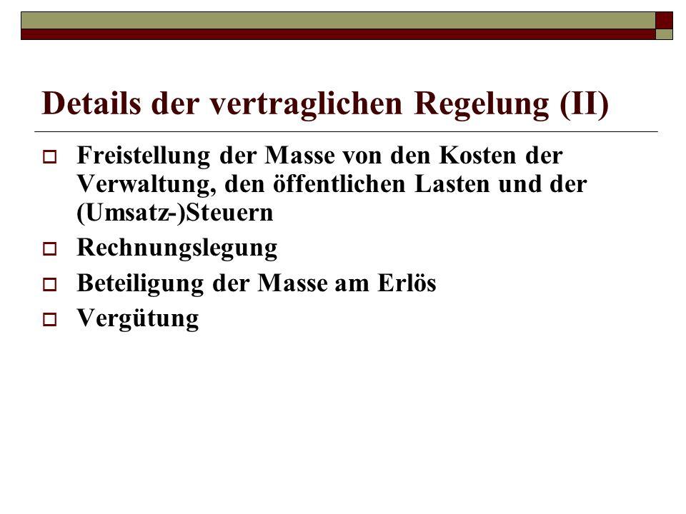 Details der vertraglichen Regelung (II) Freistellung der Masse von den Kosten der Verwaltung, den öffentlichen Lasten und der (Umsatz-)Steuern Rechnun