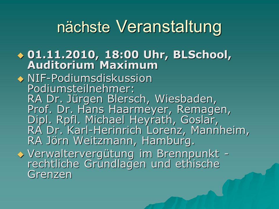 nächste Veranstaltung 01.11.2010, 18:00 Uhr, BLSchool, Auditorium Maximum 01.11.2010, 18:00 Uhr, BLSchool, Auditorium Maximum NIF-Podiumsdiskussion Po