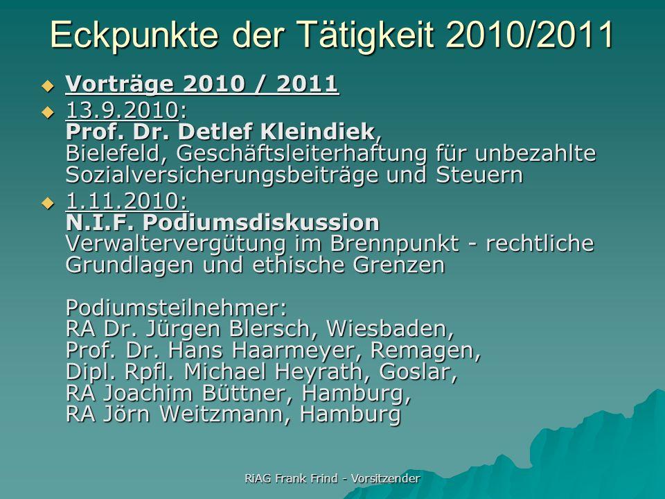 RiAG Frank Frind - Vorsitzender Eckpunkte der Tätigkeit 2010/2011 Vorträge 2010 / 2011 Vorträge 2010 / 2011 13.9.2010: Prof. Dr. Detlef Kleindiek, Bie