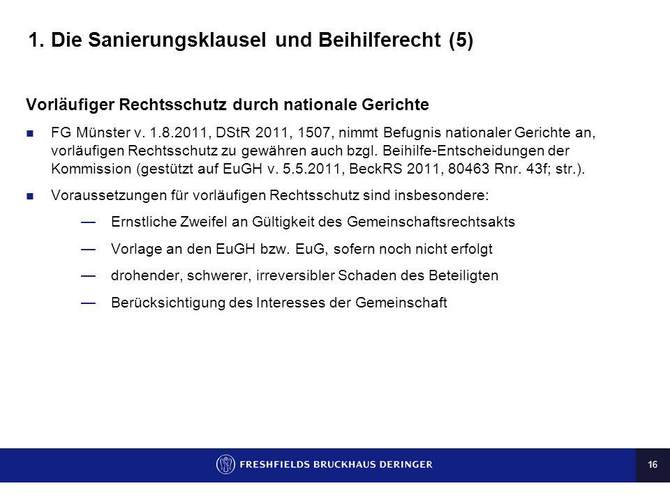 15 1. Die Sanierungsklausel und Beihilferecht (4) Vollzug der Entscheidung Bundesrepublik ist verpflichtet, gewährte Beihilfen innerhalb von 4 Monaten