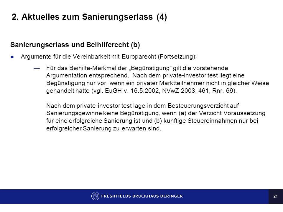 20 2. Aktuelles zum Sanierungserlass (3) Sanierungserlass und Beihilferecht (a) Argumente für die Vereinbarkeit mit Europarecht: Eine staatliche oder