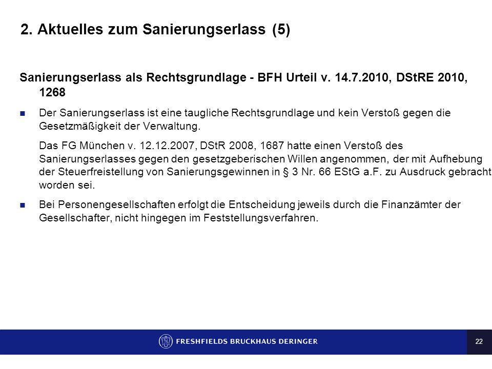 21 2. Aktuelles zum Sanierungserlass (4) Sanierungserlass und Beihilferecht (b) Argumente für die Vereinbarkeit mit Europarecht (Fortsetzung): Für das