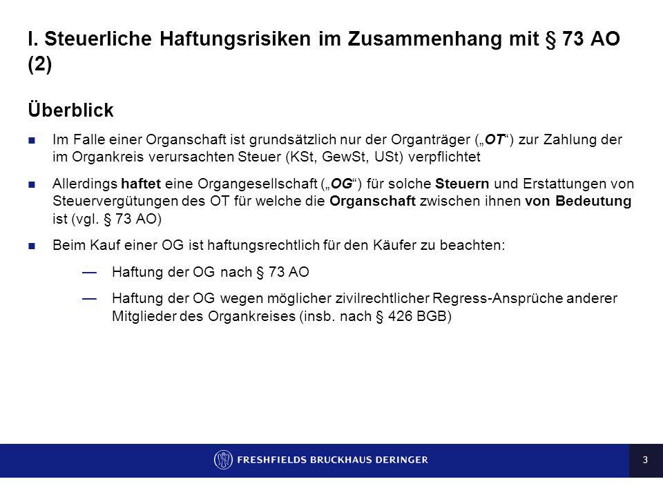 2 I. Steuerliche Haftungsrisiken im Zusammenhang mit § 73 AO (1) Sachverhalt: Zwischen Holding und ihren 100%igen Tochtergesellschaften T1, T2 und T3