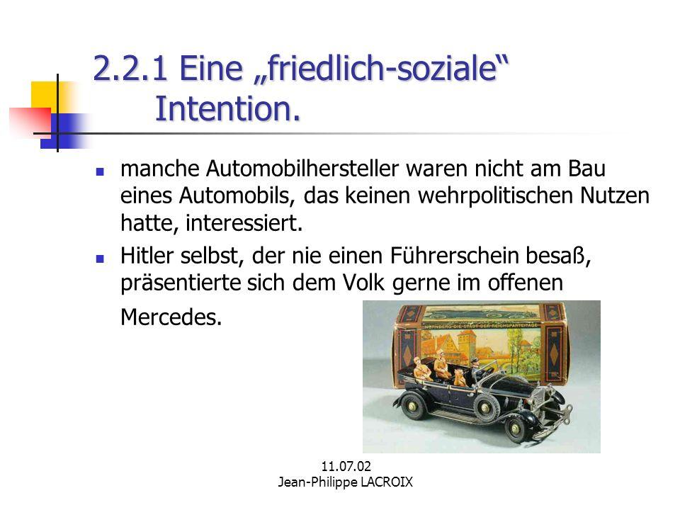 11.07.02 Jean-Philippe LACROIX 2.2.1 Eine friedlich-soziale Intention. manche Automobilhersteller waren nicht am Bau eines Automobils, das keinen wehr