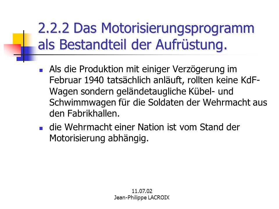 11.07.02 Jean-Philippe LACROIX 2.2.2 Das Motorisierungsprogramm als Bestandteil der Aufrüstung. Als die Produktion mit einiger Verzögerung im Februar