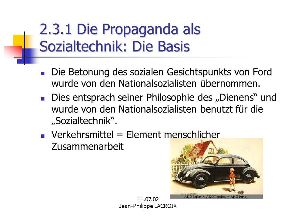 11.07.02 Jean-Philippe LACROIX 2.3.1 Die Propaganda als Sozialtechnik: Die Basis Die Betonung des sozialen Gesichtspunkts von Ford wurde von den Natio