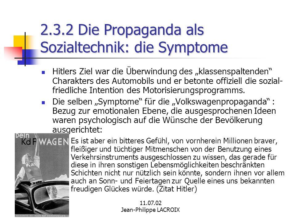 11.07.02 Jean-Philippe LACROIX 2.3.2 Die Propaganda als Sozialtechnik: die Symptome Hitlers Ziel war die Überwindung des klassenspaltenden Charakters