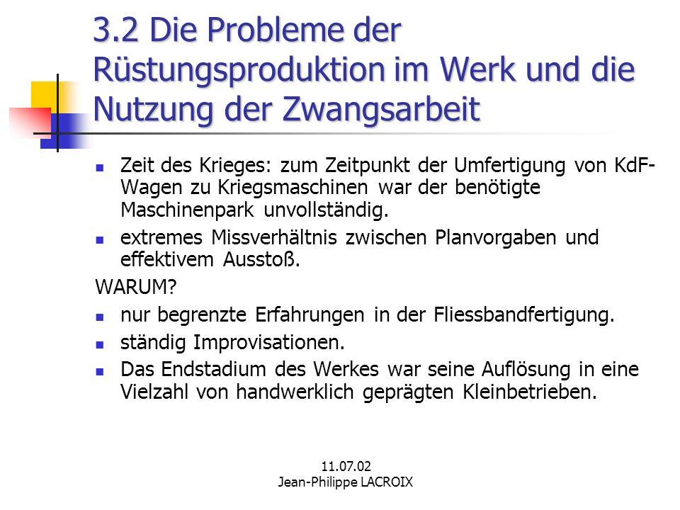 11.07.02 Jean-Philippe LACROIX 3.2 Die Probleme der Rüstungsproduktion im Werk und die Nutzung der Zwangsarbeit Zeit des Krieges: zum Zeitpunkt der Um