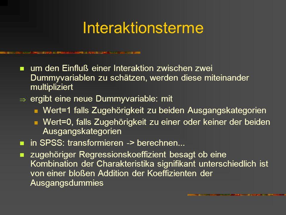 Interaktionsterme um den Einfluß einer Interaktion zwischen zwei Dummyvariablen zu schätzen, werden diese miteinander multipliziert ergibt eine neue D